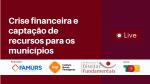 Imagem ilustrativa da notícia: Famurs, INP e IDDF promovem painel sobre crise financeira e captação de recursos para os municípios