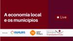 Imagem ilustrativa da notícia: Economia local e os municípios é tema de live da Famurs, INP e IDDF