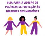 Imagem ilustrativa da notícia: Cartilha para adesão de políticas públicas para a proteção das mulheres é lançada em seminário da Famurs e SJCDH